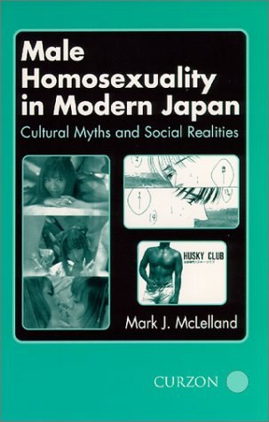 Mark J McLelland-Male Homosexuality in Modern Japan Cultural Myths and Social Realities-Routledge 2000