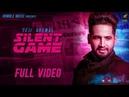 Silent Game Full Video Teji Grewal Vicky Dhaliwal Latest Punjabi Song 2018 Humble Music
