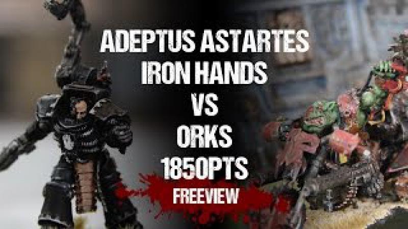 Warhammer 40,000 Battle Report Adeptus Astartes Iron Hands vs Orks 1850pts
