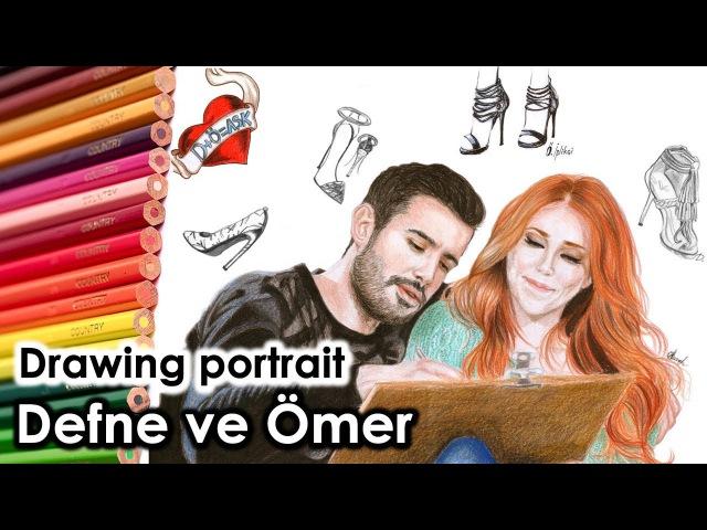 "Drawing Defne and Omer-Defne ve Ömer portre(Elçın Sangu, Barış Arduç) ""Kıralık Aşk"""