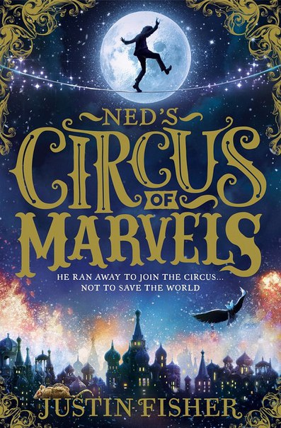 Justin Fisher - Ned's Circus of Marvels