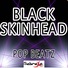 Pop Beatz - Black Skinhead