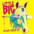 Little Big feat. Taras Umanskiy - Dead Unicorn