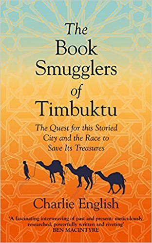 The Book Smugglers of Timbuktu The Quest for This Storied City and the Race to Save its Treasures