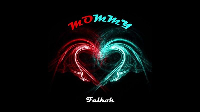 Falkok - Mommy