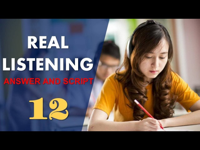 Real IELTS Listening Test 12 with answers and cripts