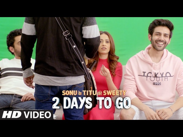 2 Days To Go In Cinemas ►Sonu Ke Titu Ki Sweety Releasing On 23rd February 2018