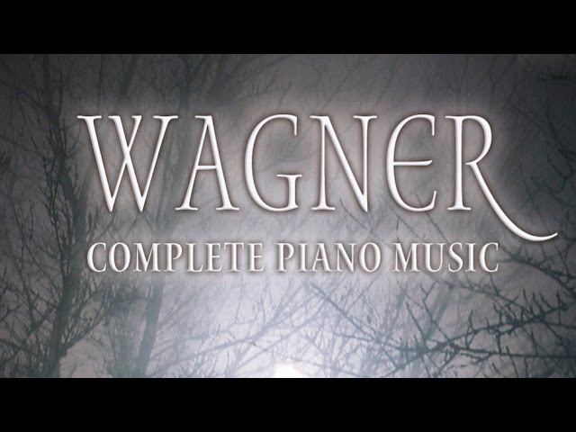 Wagner Complete Piano Music