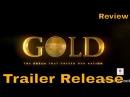 GOLD TEASER REVIEW | AKSHAY KUMAR | MOUNI ROY | KUNAL KAPOOR | AMIT SADH | VINEET SINGH