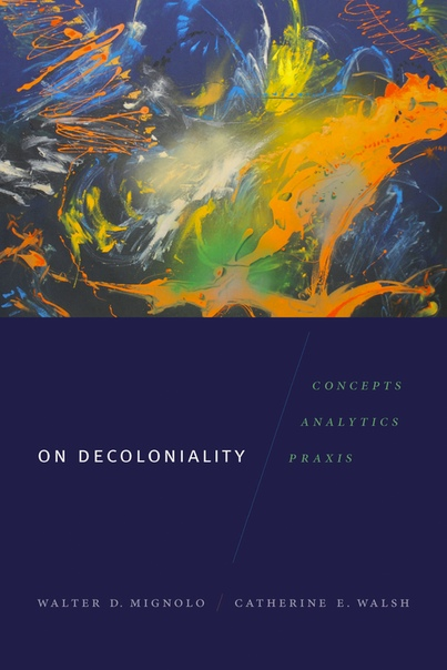 On Decoloniality Concepts Analytics Praxis
