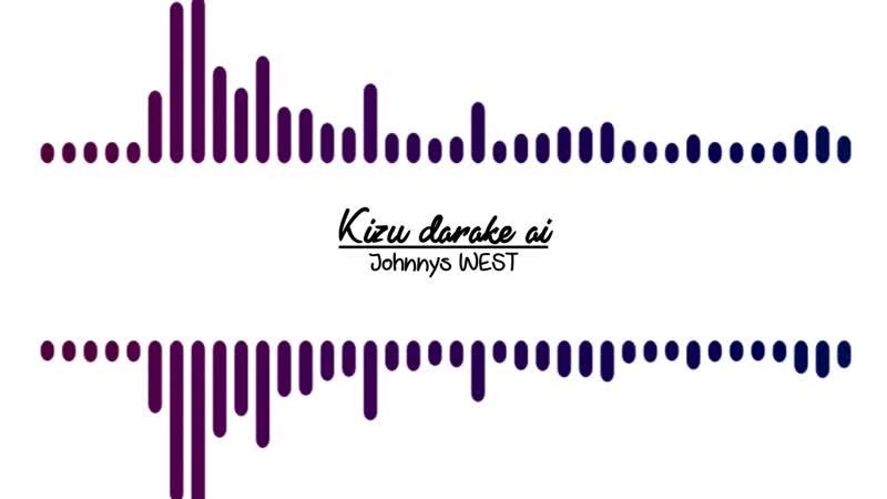 AudioVid Johnnys WEST Kizu darake ai Kanji Romaji Español