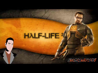 Half-life 2 № 5 New апрельский стрим Stream-frog