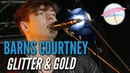 Barns Courtney - Glitter Gold (Live at the Edge)