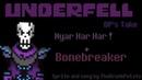UNDERFELL Dp's Take Nyar Har Har Bonebreaker By TheDrunkPotato Extended
