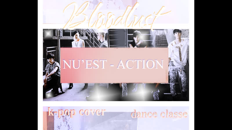 Nu'est Action Bloodlust k pop cover dance classe