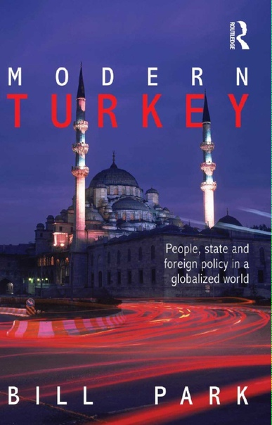 Modern Turkey People State and Foreign Policy in a Globalised World (1)