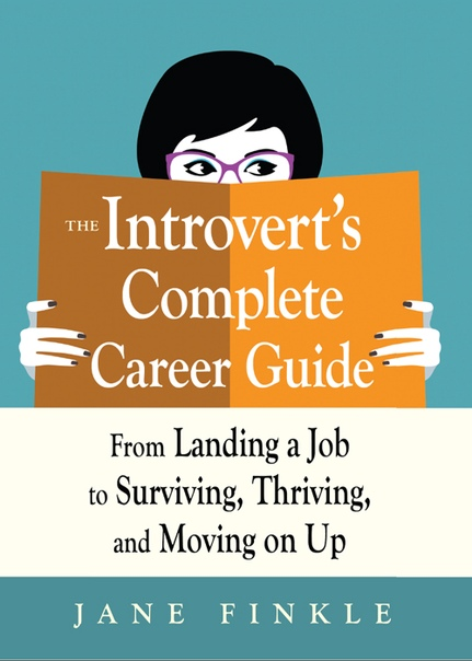 The Introverts Complete Career Guide by Jane Finkle
