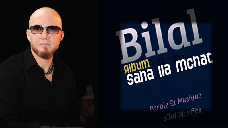 Cheb Bilal - Sa7a Ila Mchat