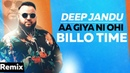 Aa Giya Ni Ohi Billo Time Remix Deep Jandu Sukh Sanghera Latest Punjabi Songs 2019