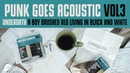 Punk Goes Acoustic Vol. 3 - Underoath A Boy Brushed Red Living In Black And White