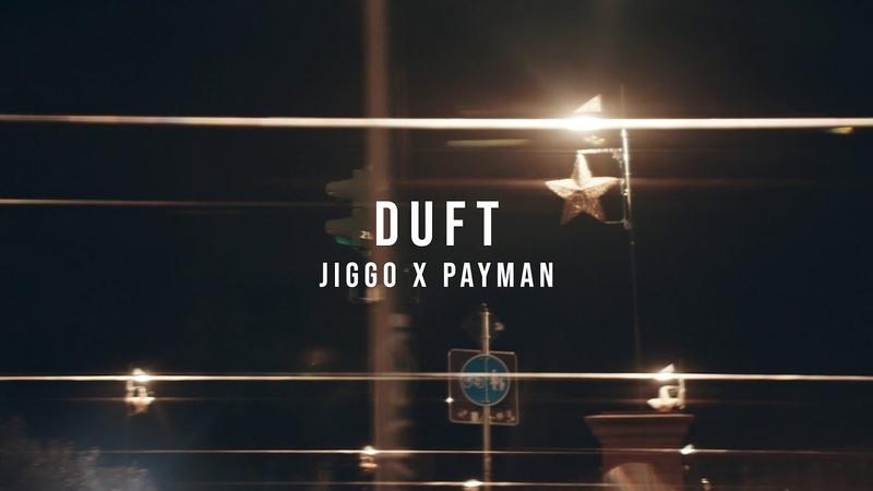 JIGGO x PAYMAN DUFT Official Video