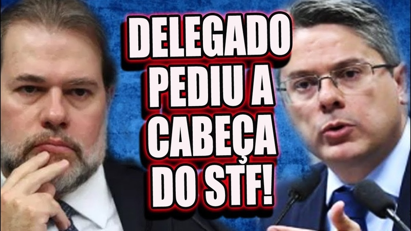 Delegado pediu a cabeça do STF e quer CPI com ministro Dias Toffoli