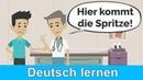Deutsch lernen | Ich bekomme eine Spritze!