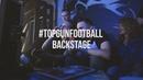 Backstage TOPGUN Football