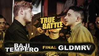 #TRUEBATTLE III: ФИНАЛ – BAJI TEMPERO VS GLDMRV