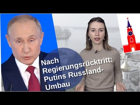 Nach Regierungsrücktritt Putins Russland Umbau