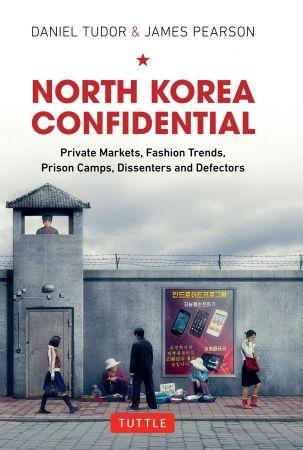 North Korea Confidential - Daniel Tudor