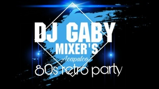 80s 80s 2 RETRO VIDEO MIX by DJ GABY MIXERS