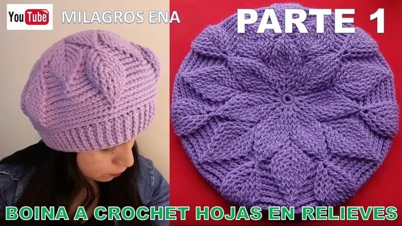 PARTE 1 Boina a crochet en Punto Hojas en Relieves para damas paso a paso español