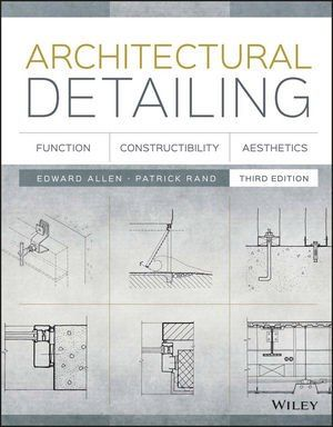 Architectural Detailing: Function, Constructibility, Aesthetics by Edward Allen, Patrick Rand