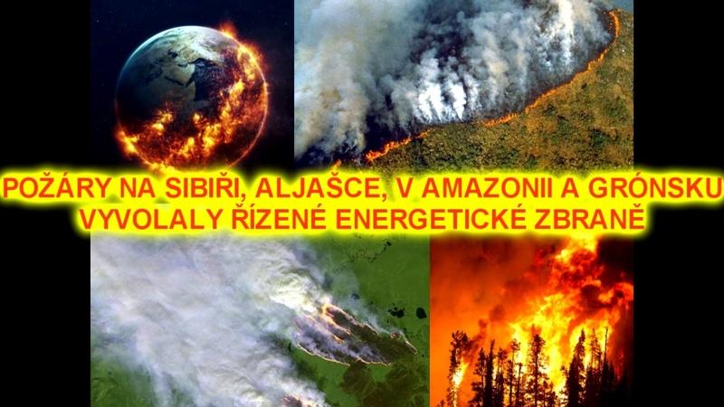 POŽÁRY NA SIBIŘI, ALJAŠCE, V AMAZONII A GRÓNSKU VYVOLALY ŘÍZENÉ ENERGETICKÉ ZBRANĚ