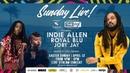 Sunday Live! (ft. Joby Jay, Royal Blu Indie Allen) - Episode 3