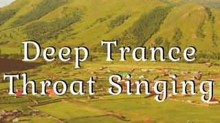 Deep Trance Mongolian Tuvan Throat Singing Shamanic Journey Healing Waves