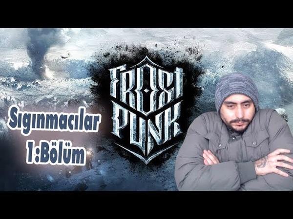 Gelen Multecileri Kabul Etksekmi Acep FrostPunk Türkçe Sığınmacılar Senaryosu 1 Bölüm