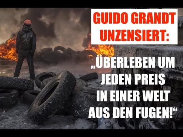 Guido Grandt UNZENSIERT: Überleben um jeden Preis in einer Welt aus den Fugen!