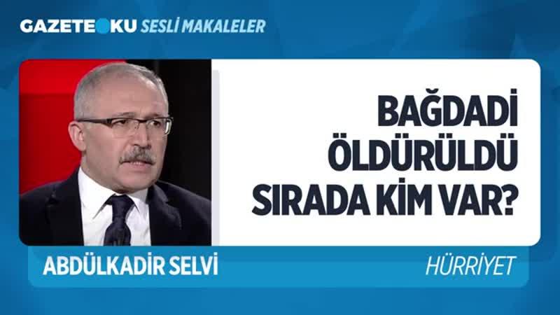 053. BAĞDADİ'YE SÖYLÜYORUM, SÖZDE GENERAL MAZLUM SEN ANLA! (Abdulkadir Selvi - Gazeteoku - Sesli Mak.mp4