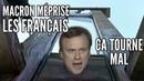Macron méprise les français ça tourne mal