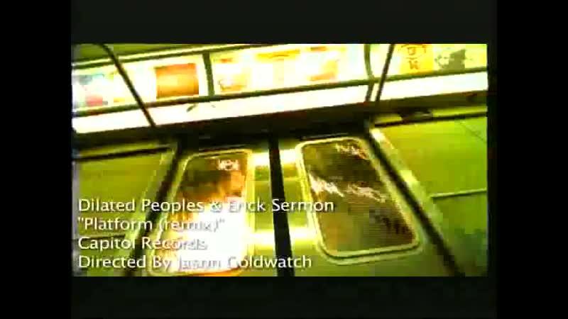 Dilated Peoples - Platform Remix feat. Erick Sermon