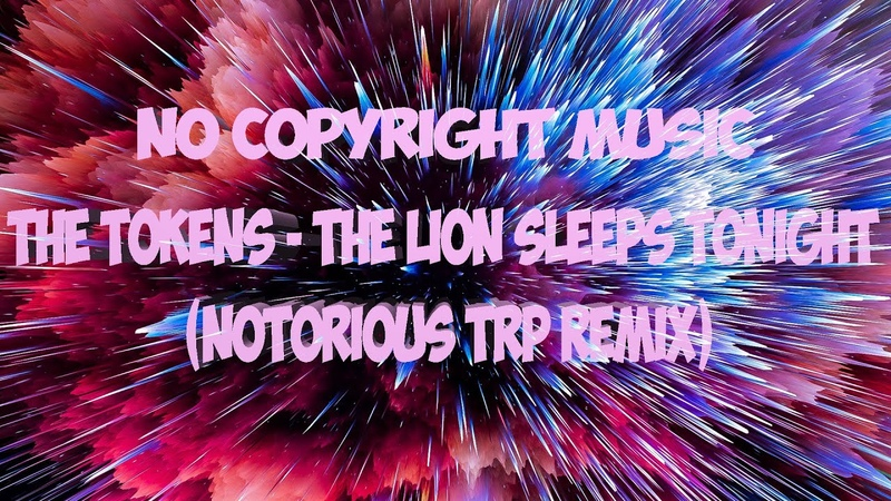 MAGIC MUSIC | No Copyright Music | Trap | The Tokens - The Lion Sleeps Tonight (Notorious TRP Remix)