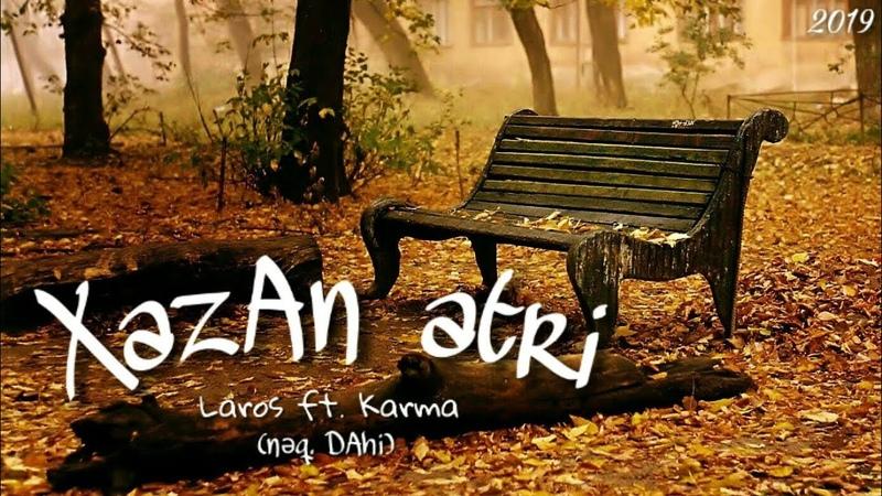 Laros ft. Karma - Xəzan Ətri (Nəqarət. Dahi)