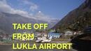 Take off from Lukla after Everest base camp treks Nepal
