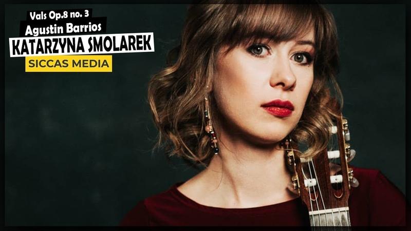 Vals Op 8 no 3 by Agustin Barrios Mangoré Katarzyna Smolarek Classical Guitar 2020