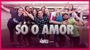Só o Amor Preta Gil ft Gloria Groove FitDance TV Coreografia Oficial Dance Video