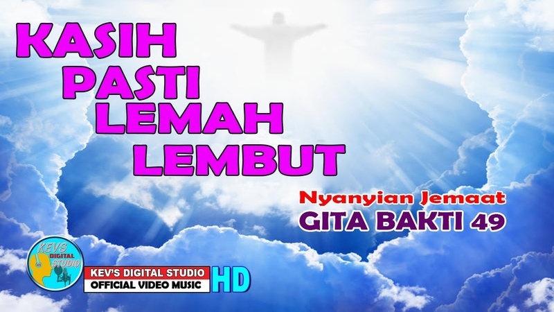 GITA BAKTI 49 KASIH PASTI LEMAH LEMBUT KEVS DIGITAL STUDIO OFFICIAL VIDEO MUSIC