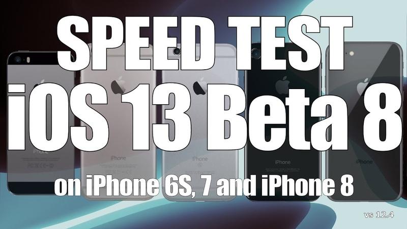 Speed Test : iOS 13 Beta 8 Public Beta 7 versus iOS 12.4 Build 17A5572a