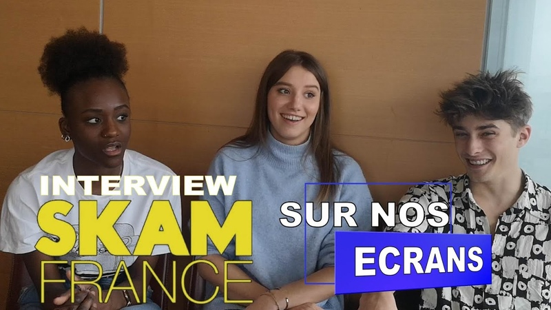 INTERVIEW SKAM France Maxence Danet Fauvel Assa Sylla Philippine Stindel